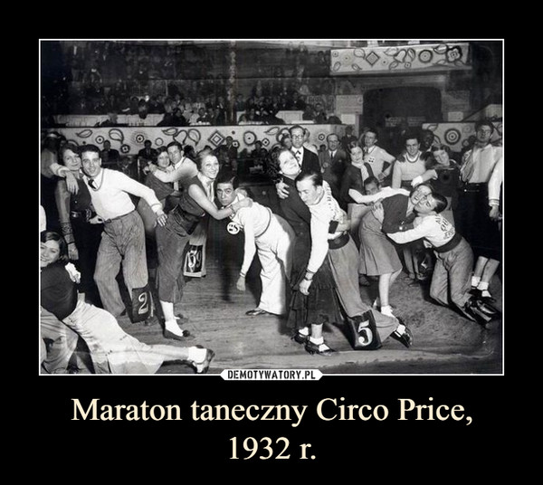 Maraton taneczny Circo Price,1932 r. –