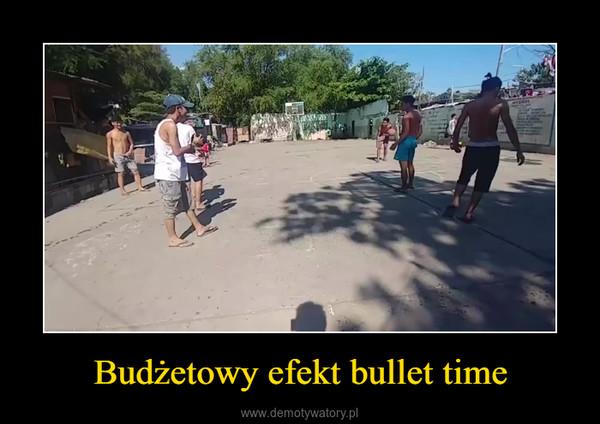 Budżetowy efekt bullet time –