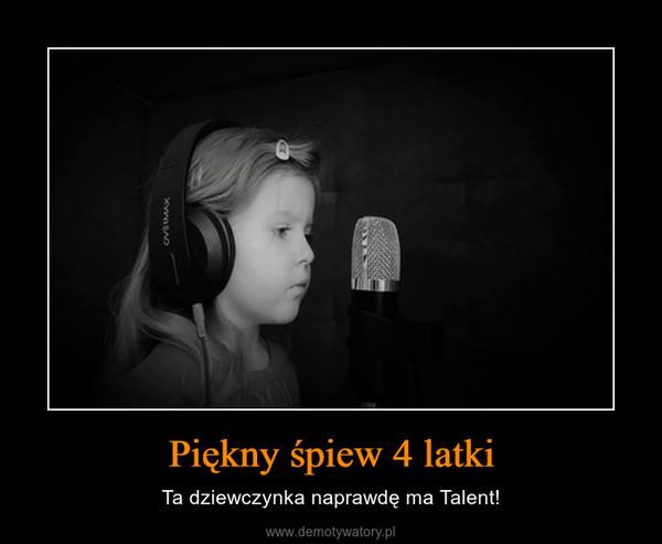 Piękny śpiew 4 latki – Ta dziewczynka naprawdę ma Talent!