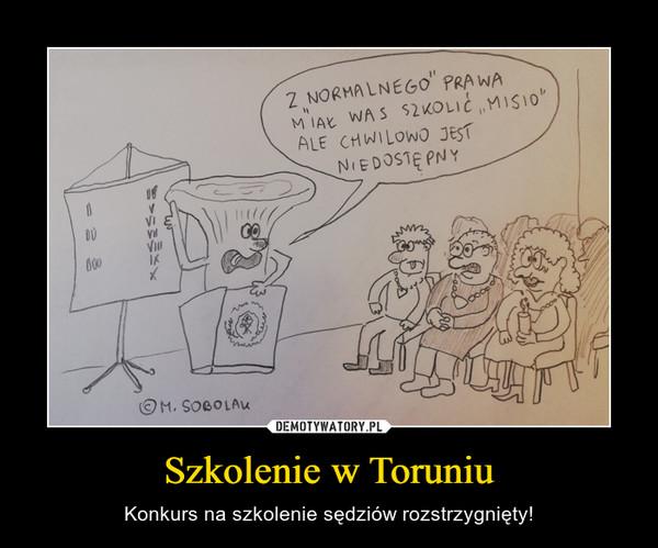 Szkolenie w Toruniu – Konkurs na szkolenie sędziów rozstrzygnięty!