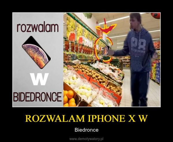 ROZWALAM IPHONE X W – Biedronce