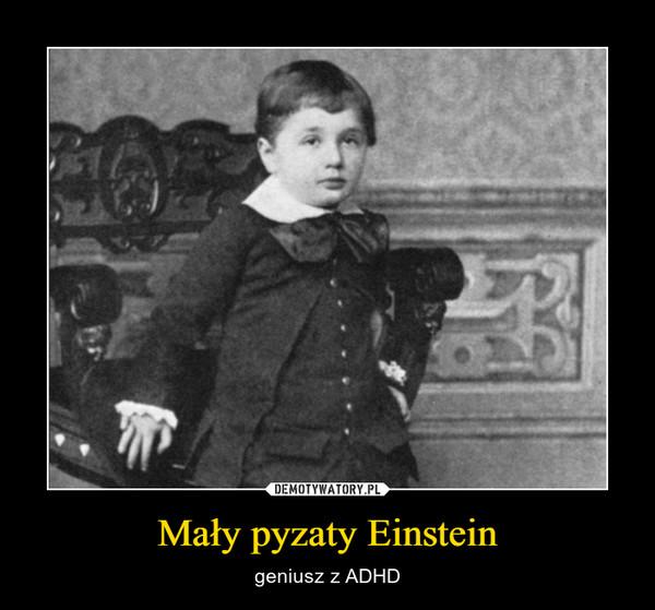Mały pyzaty Einstein – geniusz z ADHD