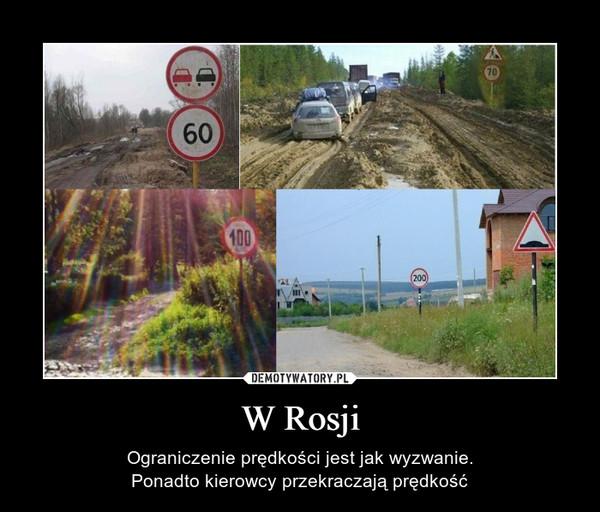 W Rosji – Ograniczenie prędkości jest jak wyzwanie.Ponadto kierowcy przekraczają prędkość