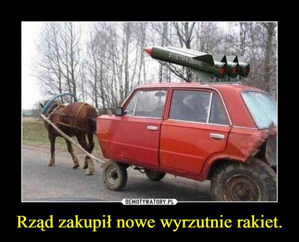 Rząd zakupił nowe wyrzutnie rakiet. –