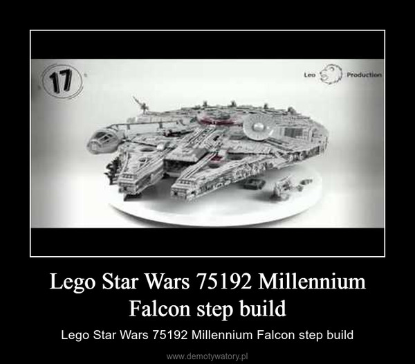Lego Star Wars 75192 Millennium Falcon step build – Lego Star Wars 75192 Millennium Falcon step build