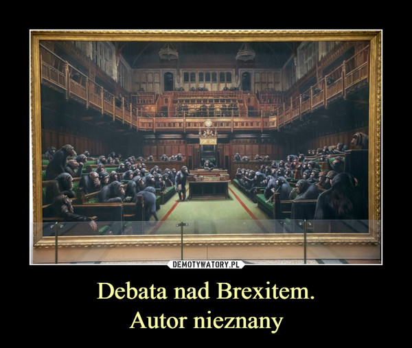 Debata nad Brexitem.Autor nieznany –