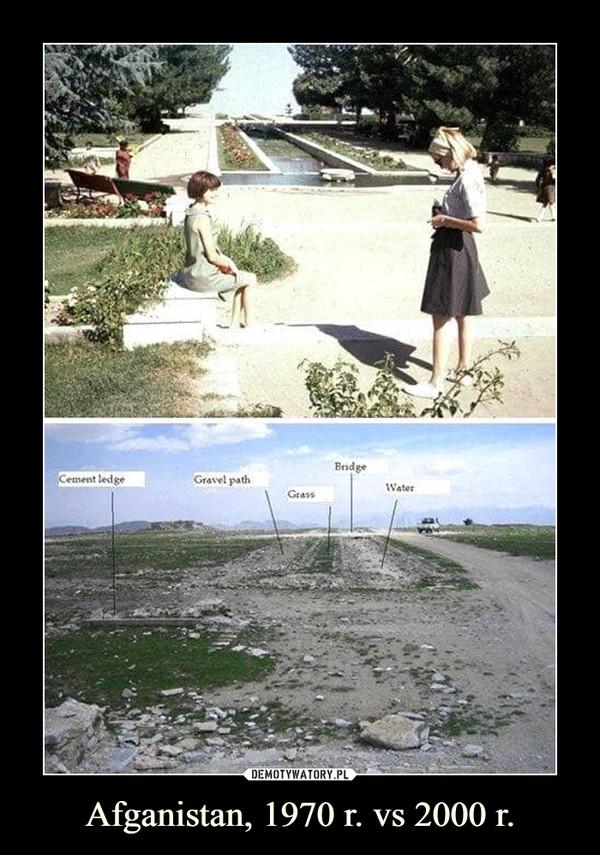 Afganistan, 1970 r. vs 2000 r. –