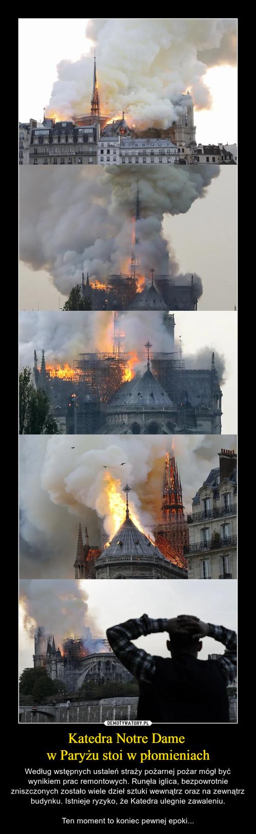 Katedra Notre Dame  w Paryżu stoi w płomieniach