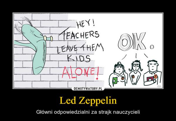 Led Zeppelin – Główni odpowiedzialni za strajk nauczycieli
