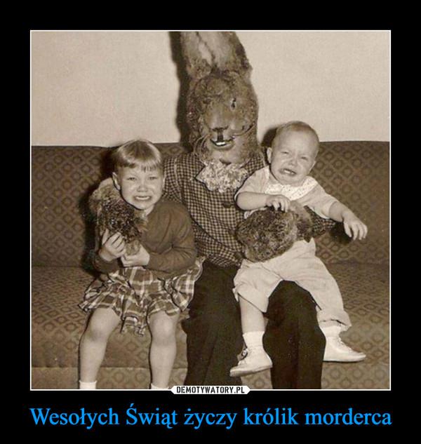 Wesołych Świąt życzy królik morderca –
