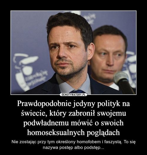 Prawdopodobnie jedyny polityk na świecie, który zabronił swojemu podwładnemu mówić o swoich homoseksualnych poglądach