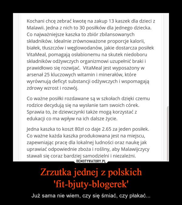 Zrzutka jednej z polskich 'fit-bjuty-blogerek' – Już sama nie wiem, czy się śmiać, czy płakać...