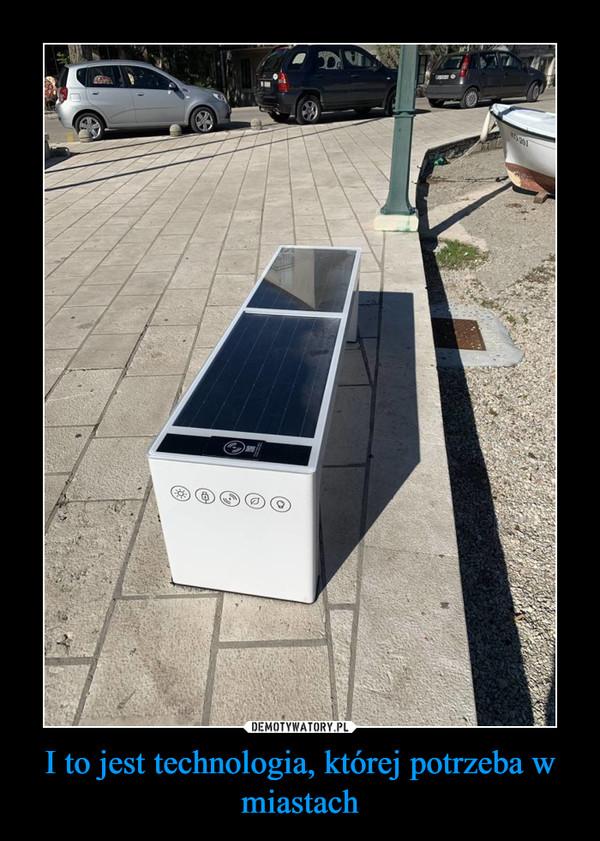 I to jest technologia, której potrzeba w miastach –