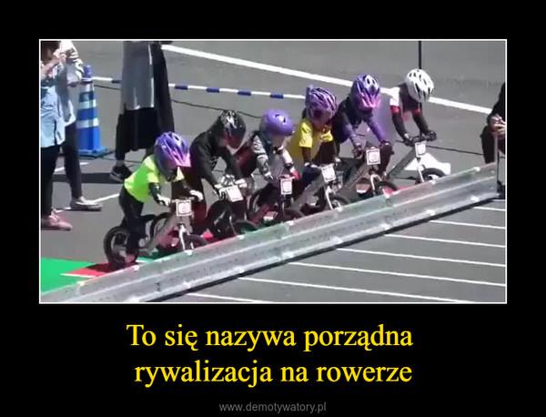 To się nazywa porządna rywalizacja na rowerze –
