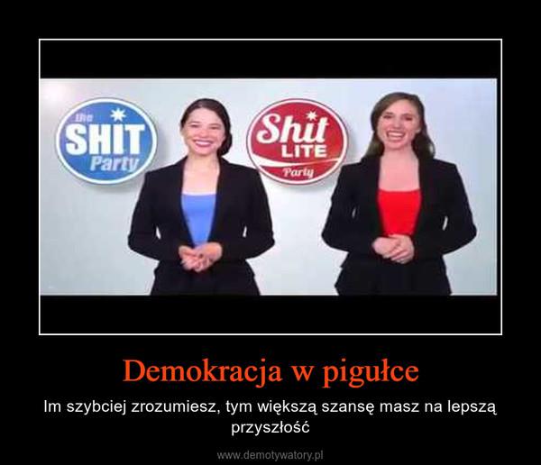 Demokracja w pigułce – Im szybciej zrozumiesz, tym większą szansę masz na lepszą przyszłość