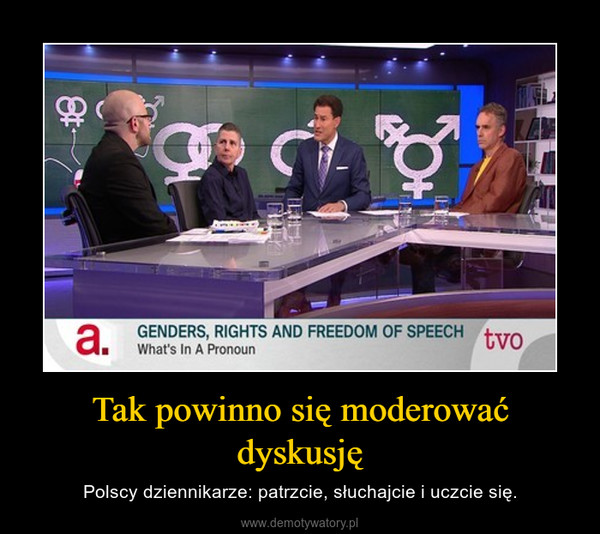 Tak powinno się moderować dyskusję – Polscy dziennikarze: patrzcie, słuchajcie i uczcie się.