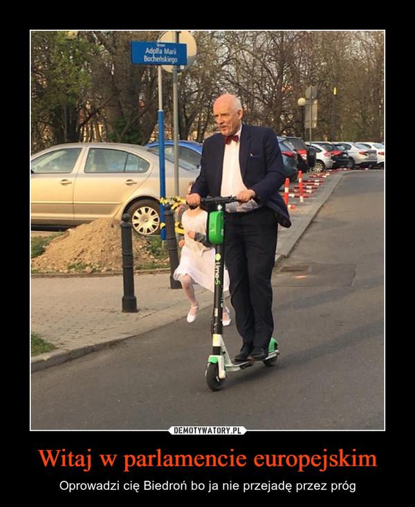 Witaj w parlamencie europejskim – Oprowadzi cię Biedroń bo ja nie przejadę przez próg