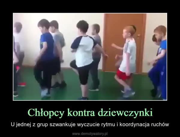 Chłopcy kontra dziewczynki – U jednej z grup szwankuje wyczucie rytmu i koordynacja ruchów