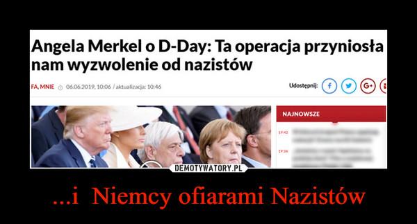 ...i  Niemcy ofiarami Nazistów –