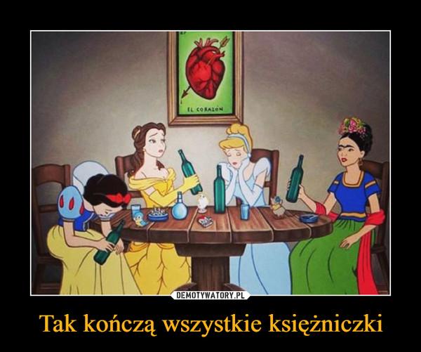 Tak kończą wszystkie księżniczki –