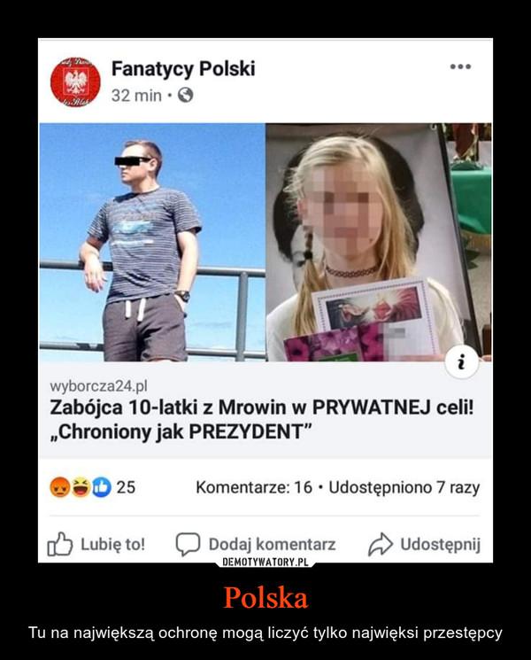 Polska – Tu na największą ochronę mogą liczyć tylko najwięksi przestępcy