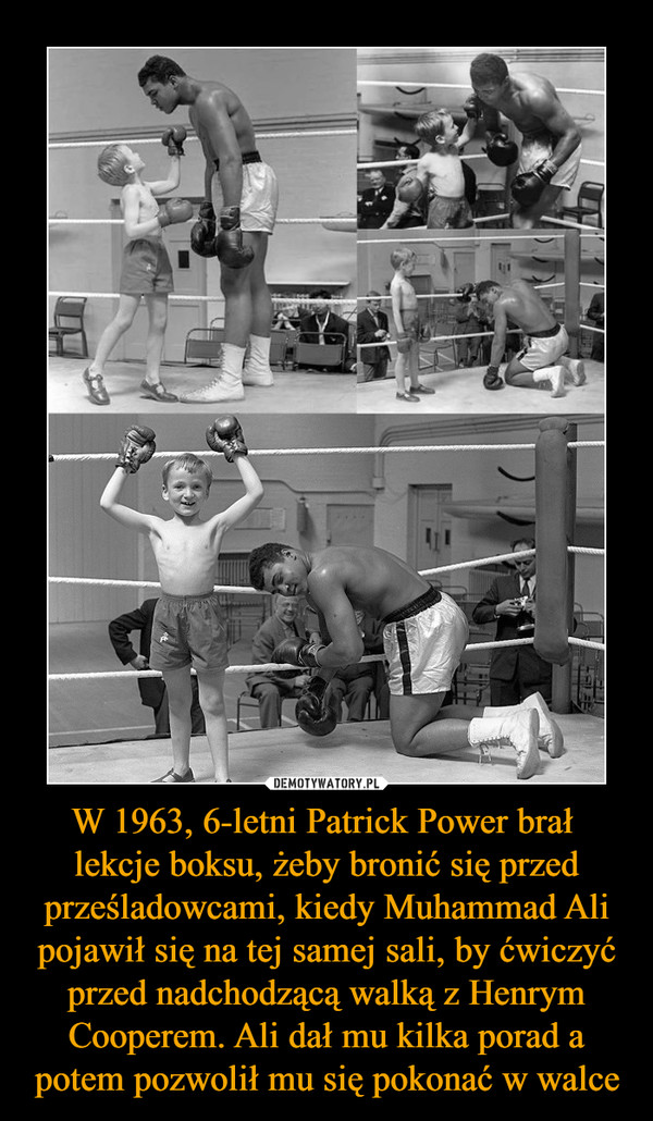 W 1963, 6-letni Patrick Power brał lekcje boksu, żeby bronić się przed prześladowcami, kiedy Muhammad Ali pojawił się na tej samej sali, by ćwiczyć przed nadchodzącą walką z Henrym Cooperem. Ali dał mu kilka porad a potem pozwolił mu się pokonać w walce –
