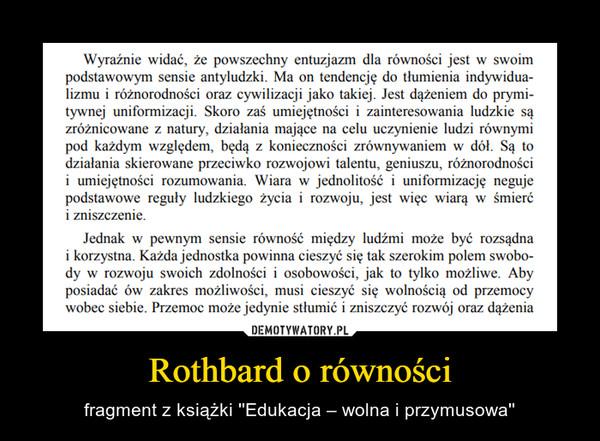 Rothbard o równości – fragment z książki ''Edukacja – wolna i przymusowa''