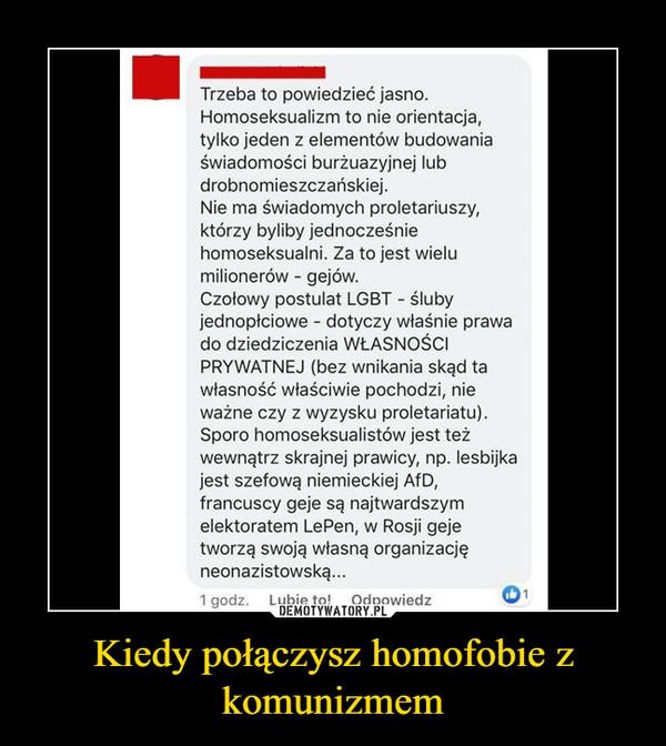 Kiedy połączysz homofobie z komunizmem –
