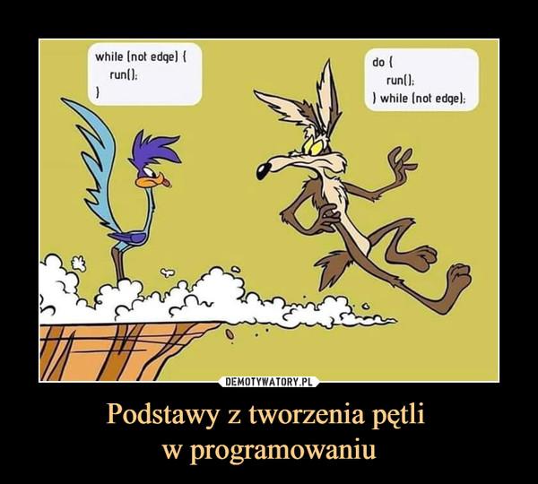 Podstawy z tworzenia pętli w programowaniu –