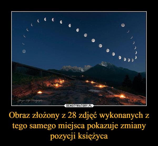Obraz złożony z 28 zdjęć wykonanych z tego samego miejsca pokazuje zmiany pozycji księżyca –