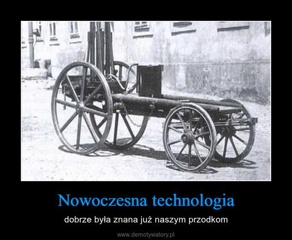 Nowoczesna technologia – dobrze była znana już naszym przodkom