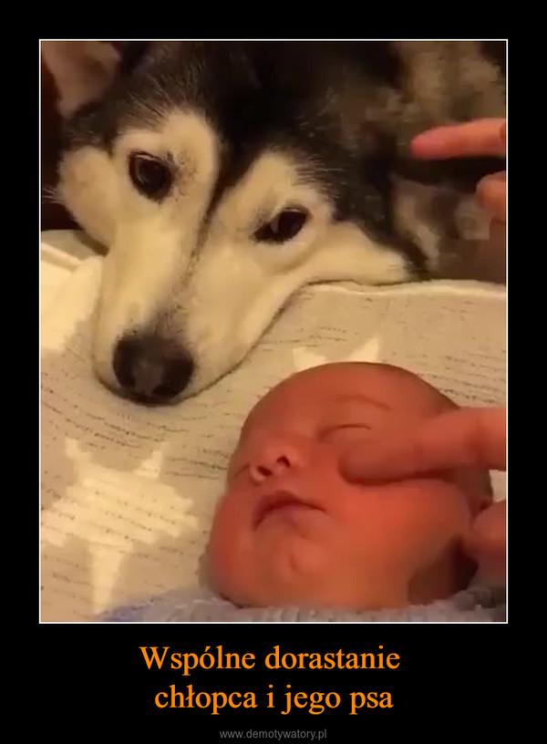 Wspólne dorastanie chłopca i jego psa –