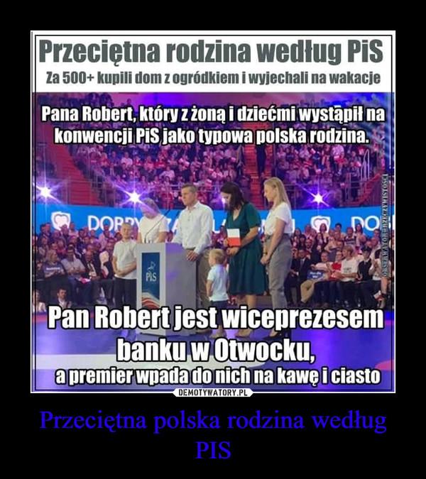 Przeciętna polska rodzina według PIS –