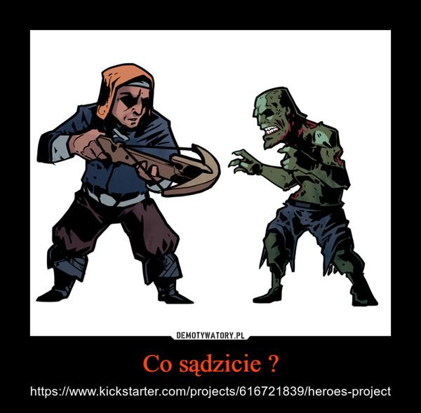 Co sądzicie ? – https://www.kickstarter.com/projects/616721839/heroes-project
