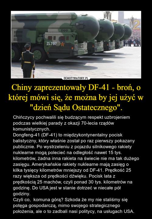 """Chiny zaprezentowały DF-41 - broń, o której mówi się, że można by jej użyć w """"dzień Sądu Ostatecznego""""."""