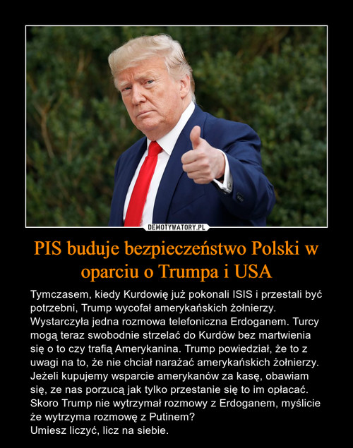 PIS buduje bezpieczeństwo Polski w oparciu o Trumpa i USA