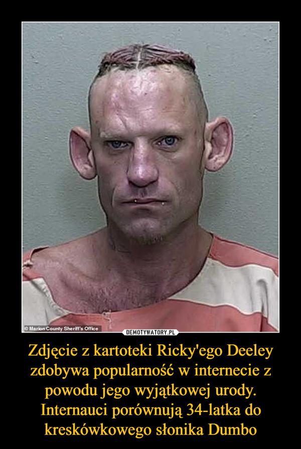 Zdjęcie z kartoteki Ricky'ego Deeley zdobywa popularność w internecie z powodu jego wyjątkowej urody. Internauci porównują 34-latka do kreskówkowego słonika Dumbo –