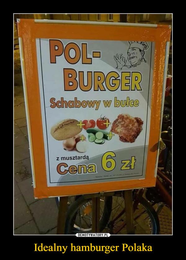 Idealny hamburger Polaka –