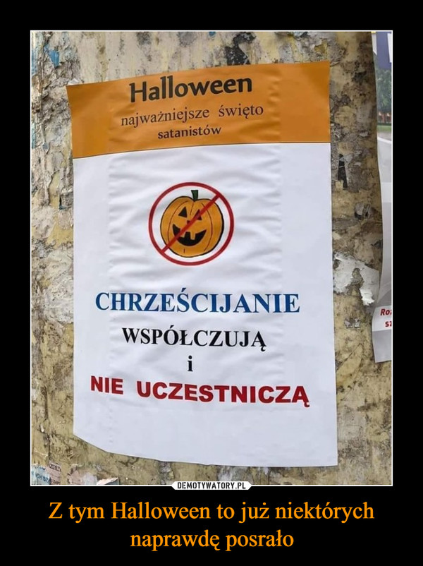 Z tym Halloween to już niektórych naprawdę posrało –