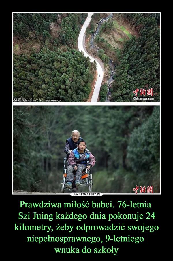 Prawdziwa miłość babci. 76-letnia Szi Juing każdego dnia pokonuje 24 kilometry, żeby odprowadzić swojego niepełnosprawnego, 9-letniego wnuka do szkoły –