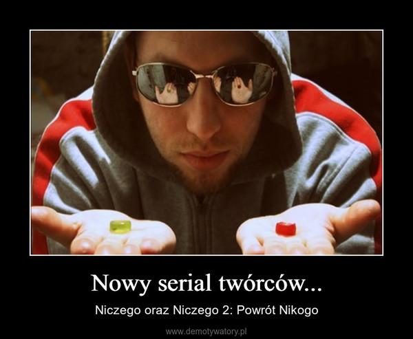 Nowy serial twórców... – Niczego oraz Niczego 2: Powrót Nikogo