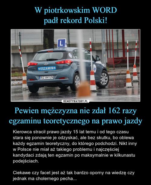 W piotrkowskim WORD padł rekord Polski! Pewien mężczyzna nie zdał 162 razy egzaminu teoretycznego na prawo jazdy