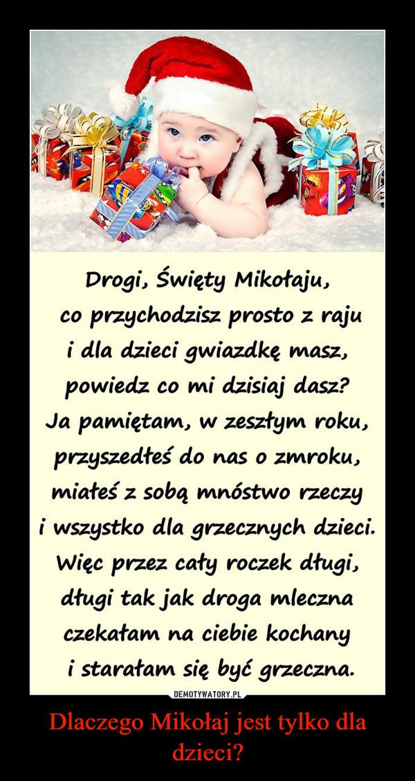 Dlaczego Mikołaj jest tylko dla dzieci? –