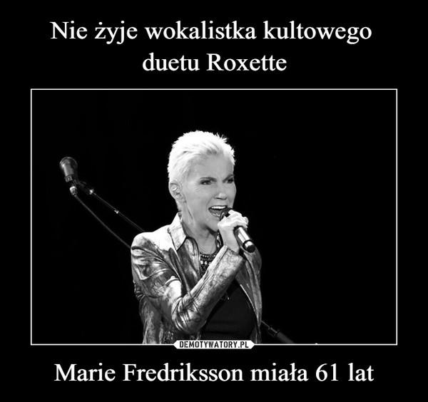 Marie Fredriksson miała 61 lat –