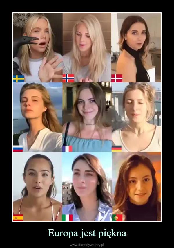 Europa jest piękna –