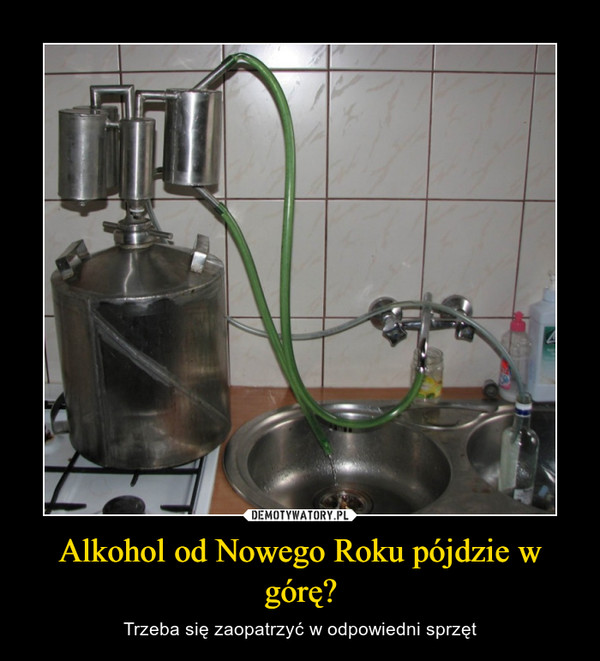 Alkohol od Nowego Roku pójdzie w górę? – Trzeba się zaopatrzyć w odpowiedni sprzęt