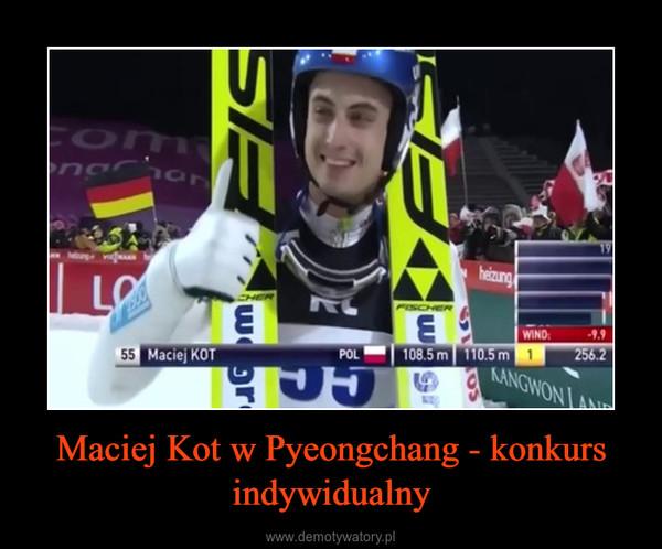 Maciej Kot w Pyeongchang - konkurs indywidualny –