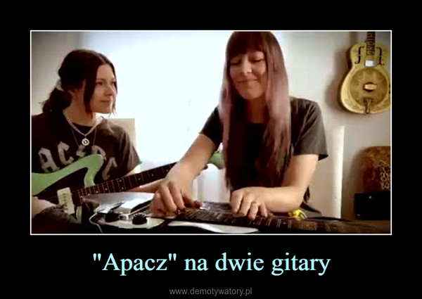 """""""Apacz"""" na dwie gitary –"""