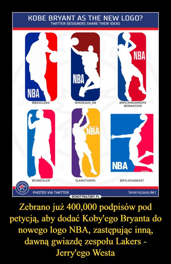 Zebrano już 400,000 podpisów pod petycją, aby dodać Koby'ego Bryanta do nowego logo NBA, zastępując inną, dawną gwiazdę zespołu Lakers - Jerry'ego Westa –