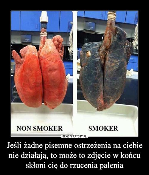 Jeśli żadne pisemne ostrzeżenia na ciebie nie działają, to może to zdjęcie w końcu skłoni cię do rzucenia palenia